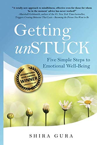Getting Unstuck : Five Simple Steps to Emotional Well-Being