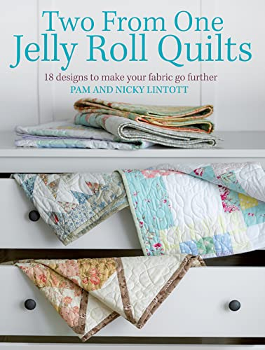 Two from One Jelly Roll Quilts : Designs to Make 20 Adorable Small-Scale Jelly Roll Quilts