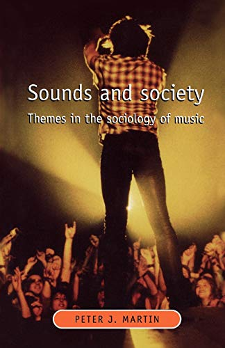 Sounds and Society : Themes in the Sociology of Music