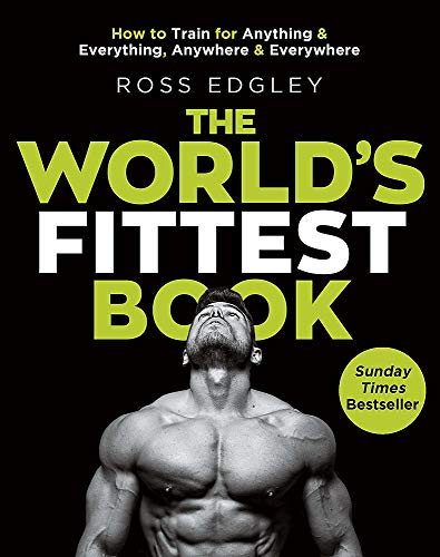 The World's Fittest Book : The Sunday Times Bestseller from the Strongman Swimmer