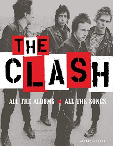 The Clash : All the Albums, All the Songs