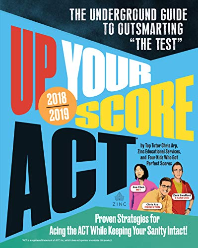 "Up Your Score: Act, 2018-2019 Edition : The Underground Guide to Outsmarting ""the Test"""