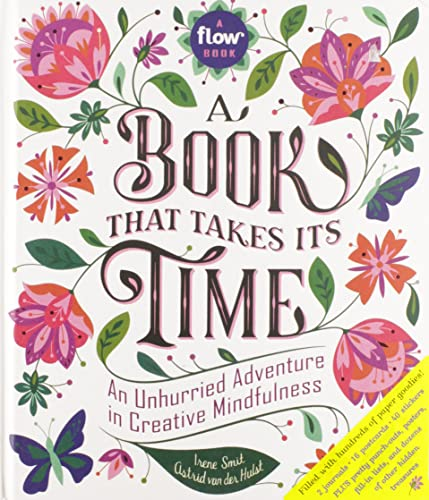 Book That Takes Its Time, A : An Unhurried Adventure in Creative Mindfulness