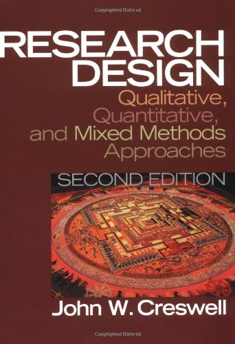 Research Design : Qualitative, Quantitative, and Mixed Methods Approaches