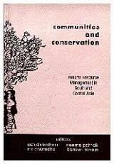 Communities and Conservation : Natural Resource Management in South and Central Asia