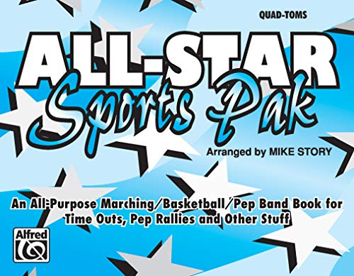 All-Star Sports Pak (an All-Purpose Marching/Basketball/Pep Band Book for Time Outs, Pep Rallies and Other Stuff) : Quad-Toms