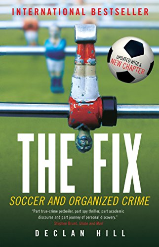 The Fix : Soccer and Organized Crime