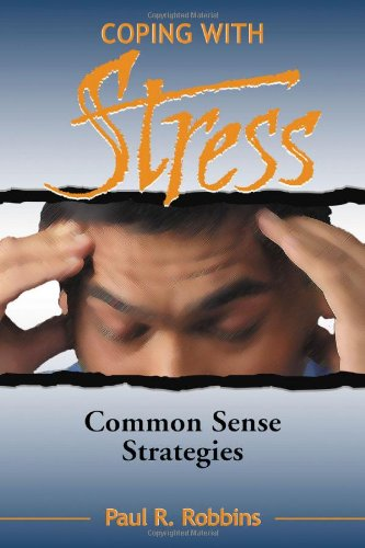 Coping with Stress : Commonsense Strategies