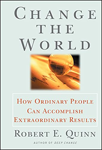 Change the World : How Ordinary People Can Accomplish Extraordinary Things