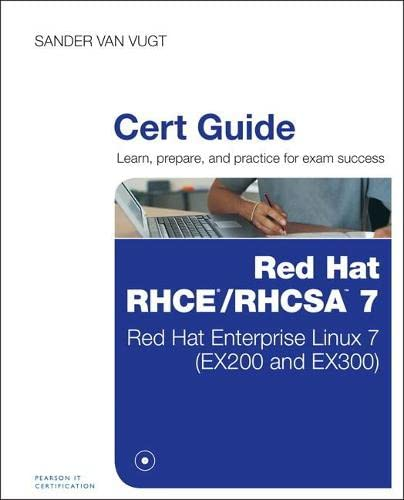 Red Hat RHCSA/RHCE 7 Cert Guide : Red Hat Enterprise Linux 7 (EX200 and EX300)