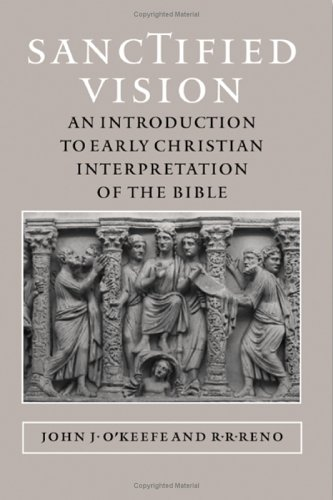 Sanctified Vision : An Introduction to Early Christian Interpretation of the Bible