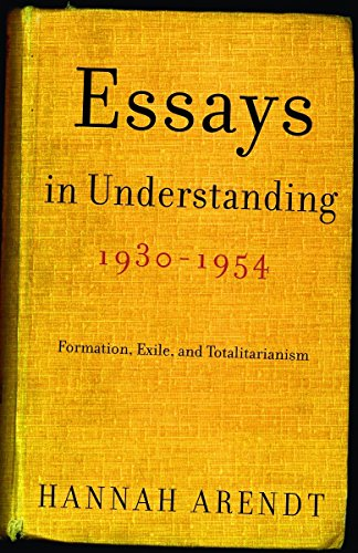 Essays in Understanding, 1930-1954 : Formation, Exile