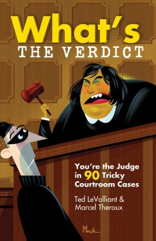 What's the Verdict? : You're the Judge in 90 Tricky Courtroom Quizzes