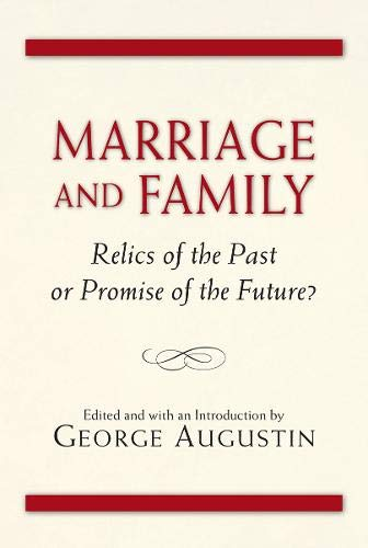Marriage and Family : Relics of the Past or Promise of the Future