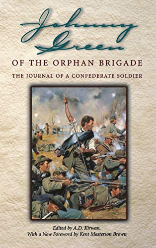 Johnny Green of the Orphan Brigade : The Journal of a Confederate Soldier
