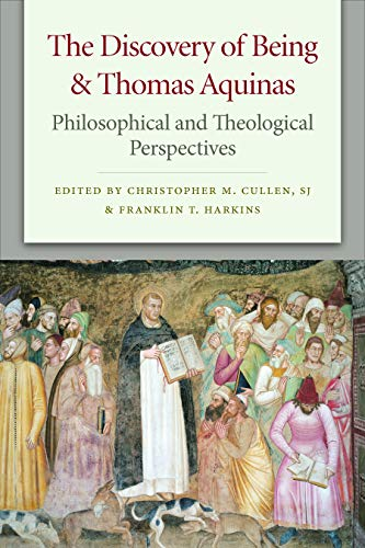 The Discovery of Being and Thomas Aquinas : Philosophical and Theological Perspectives