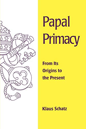 Papal Primacy : From Its Origins to the Present
