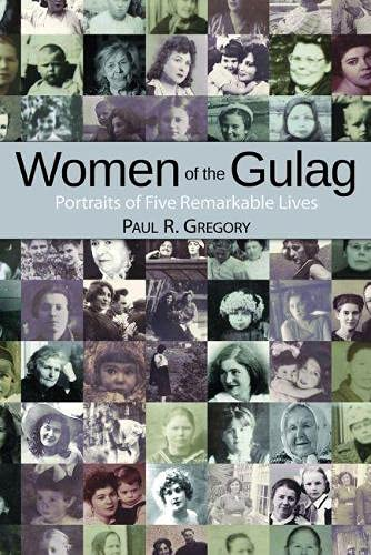 Women of the Gulag : Portraits of Five Remarkable Lives