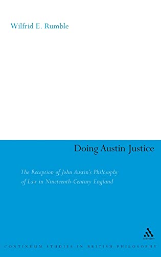 Doing Austin Justice : The Reception of John Austin's Philosophy of Law in Nineteenth-century England