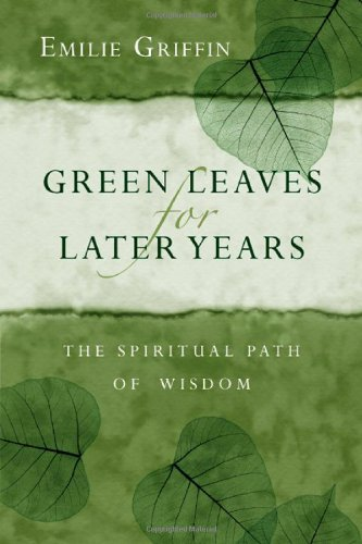 Green Leaves for Later Years : The Spiritual Path of Wisdom