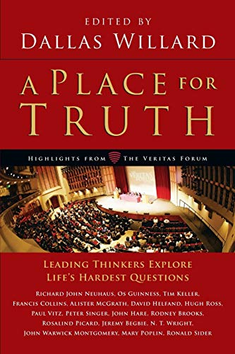 A Place for Truth : Leading Thinkers Explore Life's Hardest Questions