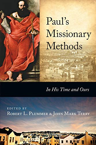 Paul's Missionary Methods : In His Time and Ours