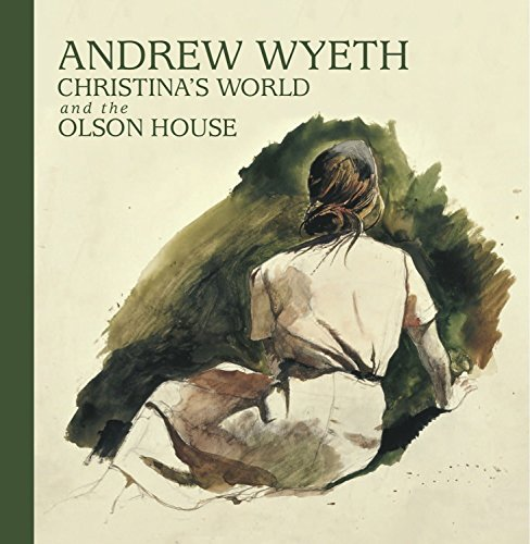 Andrew Wyeth, Christina's World, and the Olson House