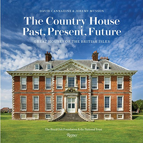 The Country House: Past, Present, Future : Great Houses of the British Isles