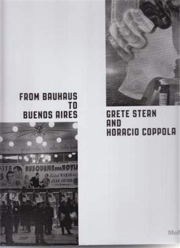 From Bauhaus to Buenos Aires : Grete Stern and Horacio Coppola