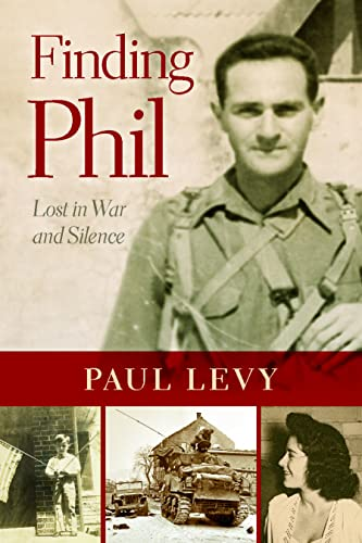 Finding Phil : My Search for an Uncle Lost in War and Family Silence