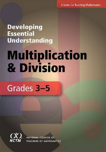 Developing Essential Understanding - Multiplication and Division for Teaching Math in Grades 3-5