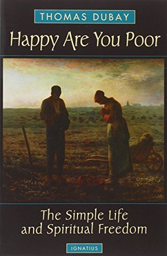 Happy are You Poor : The Simple Life and Spiritual Freedom