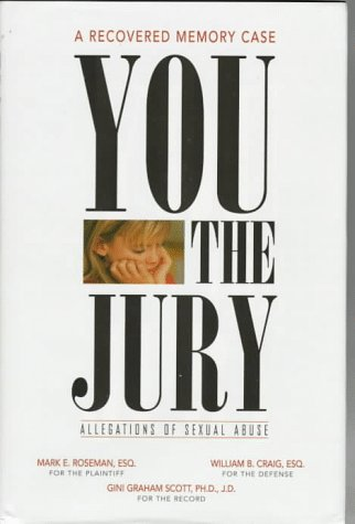 You, the Jury : A Recovered Memory Case: Allegations of Sexual Abuse