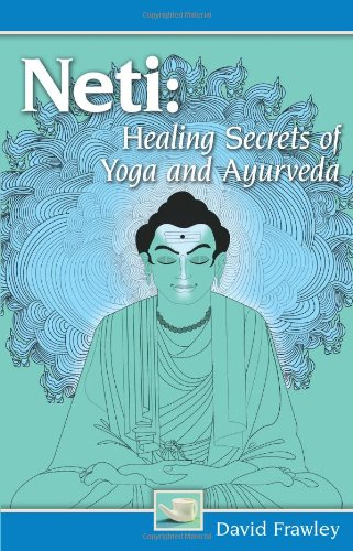Neti : Healing Secrets of Yoga and Ayurveda