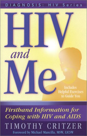 HIV and Me : Firsthand Information for Coping with HIV and AIDS