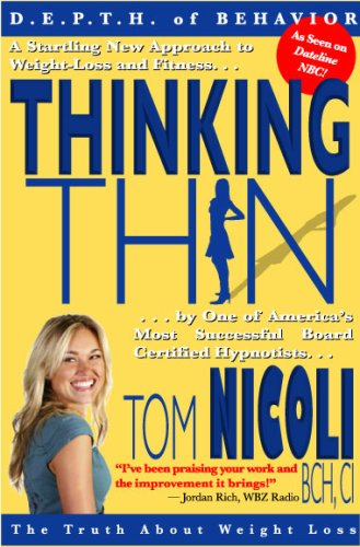 Thinking Thin : The Truth about Weight Loss