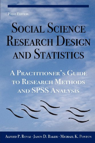 Social Science Research Design and Statistics : A Practitioner's Guide to Research Methods and SPSS Analysis