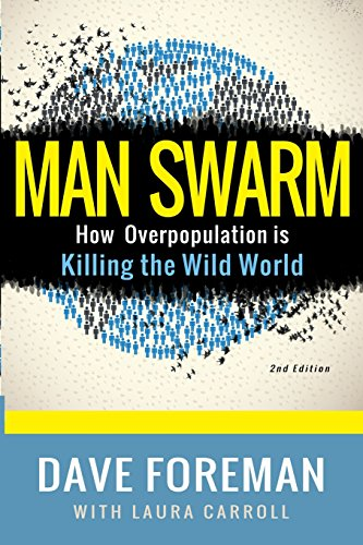 Man Swarm : How Overpopulation Is Killing the Wild World