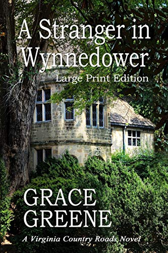 A Stranger in Wynnedower (Large Print) : A Virginia Country Roads Novel