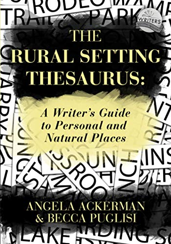 The Rural Setting Thesaurus : A Writer's Guide to Personal and Natural Places