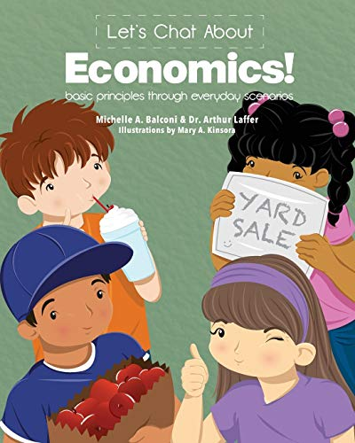 Let's Chat About Economics! : basic principles through everyday scenarios