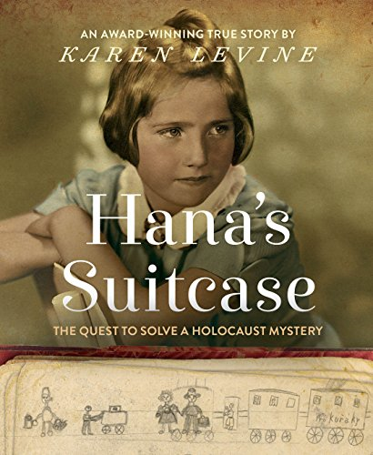 Hana's Suitcase : The Quest to Solve a Holocaust Mystery