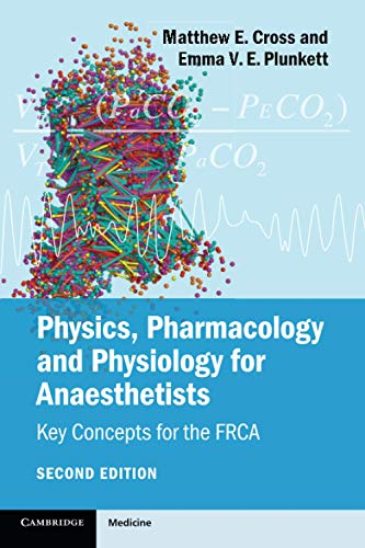 Physics, Pharmacology and Physiology for Anaesthetists : Key Concepts for the FRCA