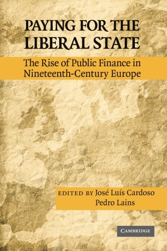 Paying for the Liberal State : The Rise of Public Finance in Nineteenth-Century Europe