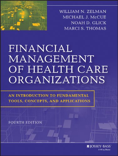 Financial Management of Health Care Organizations : An Introduction to Fundamental Tools, Concepts and Applications