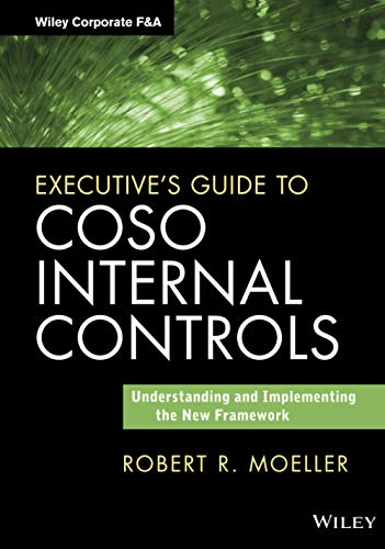 Executive's Guide to COSO Internal Controls : Understanding and Implementing the New Framework
