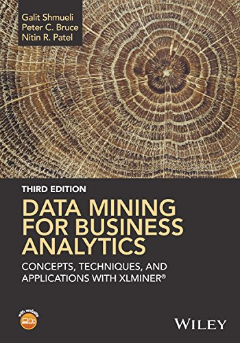 Data Mining for Business Analytics : Concepts, Techniques, and Applications with XLMiner