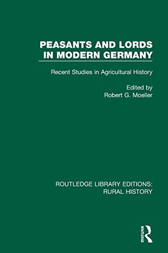 Peasants and Lords in Modern Germany : Recent Studies in Agricultural History