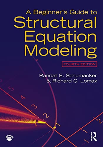 A Beginner's Guide to Structural Equation Modeling : Fourth Edition