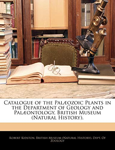 Catalogue of the Palaeozoic Plants in the Department of Geology and Palaeontology, British Museum (Natural History).